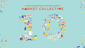 Market Collective's 10 Year Anniversary + Holiday Market